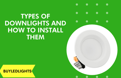 What are the Types of Downlights and How to Install Them?